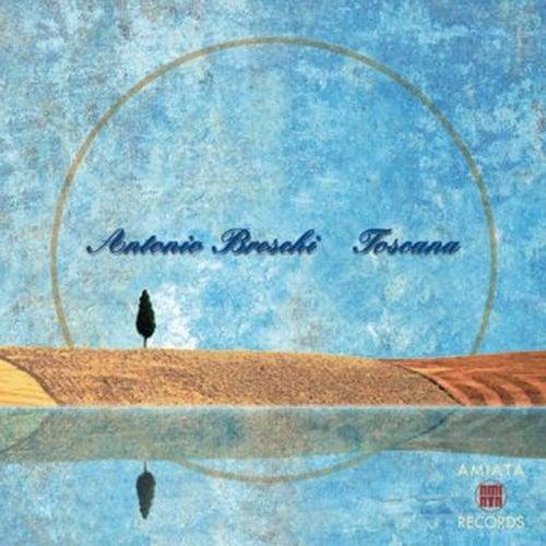 Toscana by Antonio Breschi