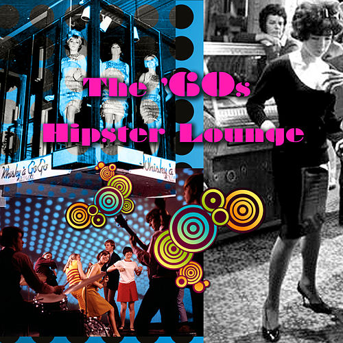 The '60s Hipster Lounge by Various Artists