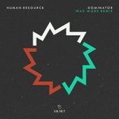 Dominator (Wax Worx Remix) by Human Resource