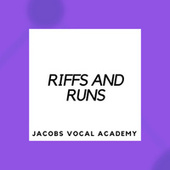 Riffs and Runs by Jacobs Vocal Academy