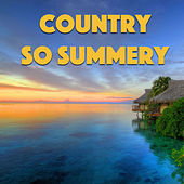 Country So Summery by Various Artists