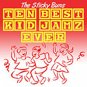 Ten Best Kid Jamz Ever by The Sticky Buns