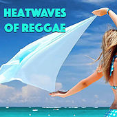 Heatwaves Of Reggae de Various Artists