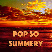 Pop So Summery by Various Artists