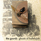 Ghosts of Hallelujah van The Gourds