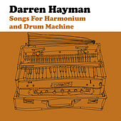 Songs for Harmonium and Drum Machine EP by Darren Hayman