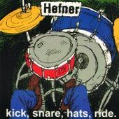 Kick Snare Hats Ride by Hefner
