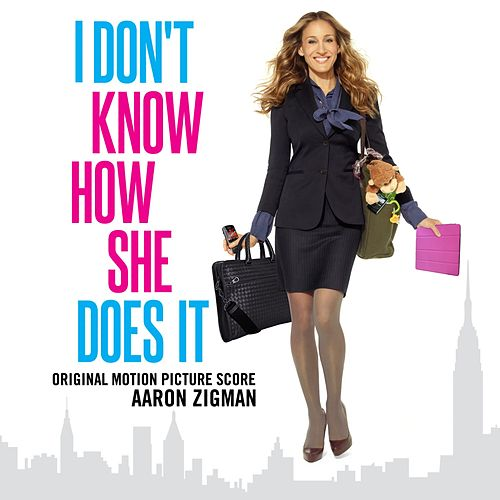 I Don't Know How She Does It by Aaron Zigman