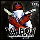 Shooter Music/ Kush 2009 de Ya Boy