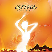 Nuth Lounge, Carioca Spirit von Various Artists