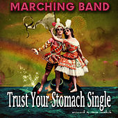 Trust Your Stomach - Single de The Marching Band