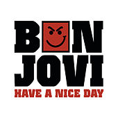 Have A Nice Day (UK - 2 trk) by Bon Jovi