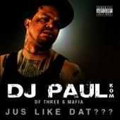 Jus Like Dat??? - Single by DJ Paul