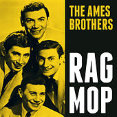 Rag Mop de The Ames Brothers