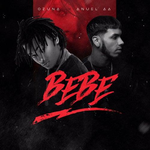 Bebe (feat. Anuel AA) de Ozuna