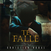 Te Fallé by Christian Nodal