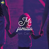 Mi Familia (feat. Geancarlos) de Jon Carlo