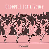 Cheerful Latin Voice by Various Artists