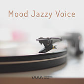 Mood Jazzy Voice by Various Artists