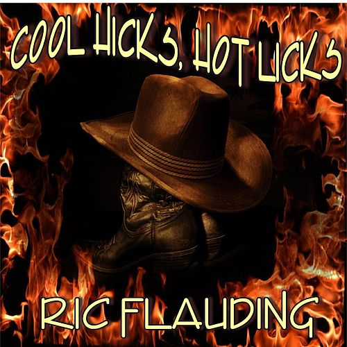 Cool Hicks, Hot Licks by Ric Flauding