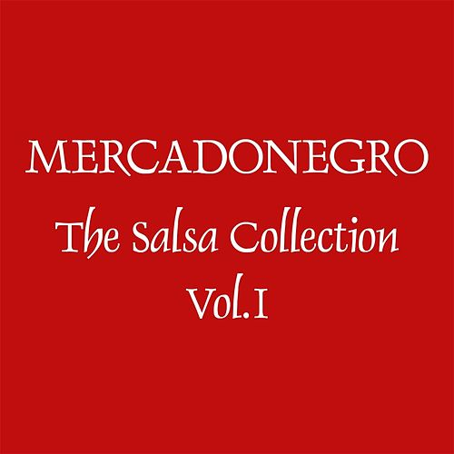The Salsa Collection, Vol. 1 by Mercadonegro