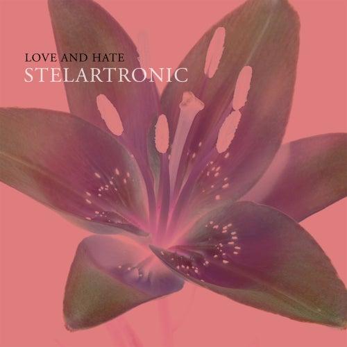 Love and Hate von Stelartronic