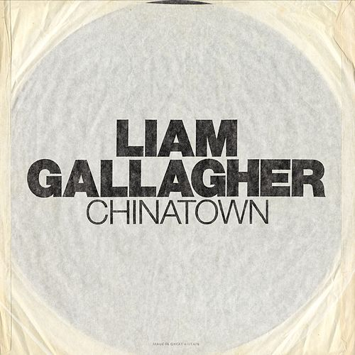 Chinatown von Liam Gallagher