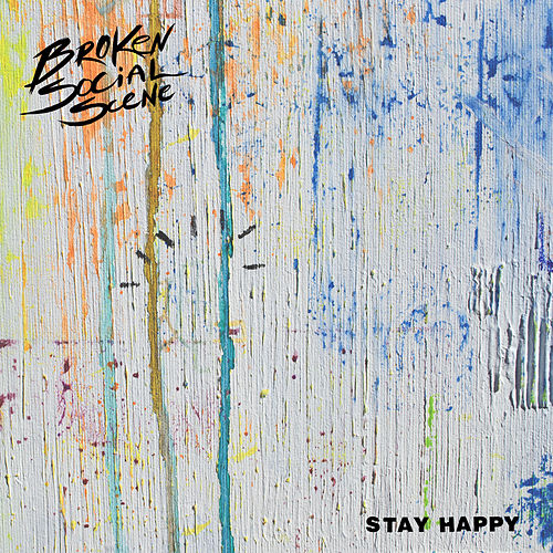 Stay Happy by Broken Social Scene