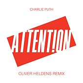 Attention (Oliver Heldens Remix) by Charlie Puth