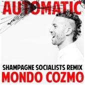 Automatic (Shampagne Socialists Remix) de Mondo Cozmo