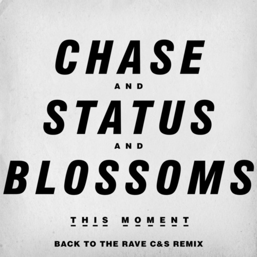 This Moment (Back To The Rave C&S Remix) by Chase & Status