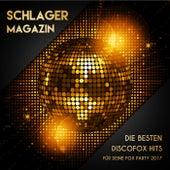 Schlager Magazin - Die besten Discofox Hits für deine Fox Party 2017 von Various Artists
