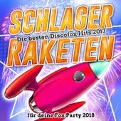 Schlager Raketen – Die besten Discofox Hits 2017 für deine Fox Party 2018 de Various Artists
