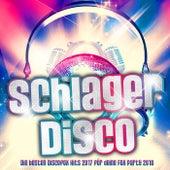 Schlager Disco – Die besten Discofox Hits 2017 für deine Fox Party 2018 von Various Artists