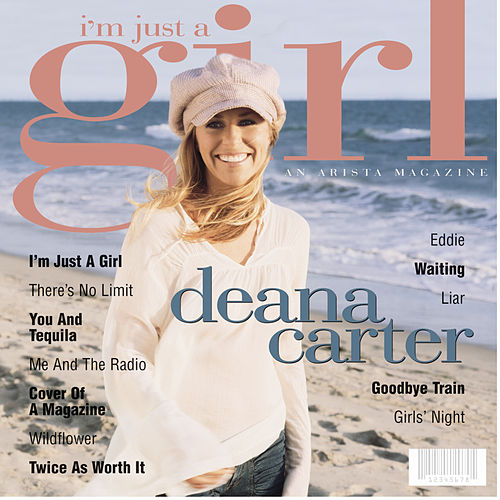 I'm Just A Girl by Deana Carter