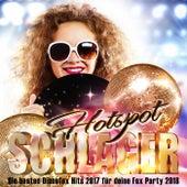 Schlager Hotspot – Die besten Discofox Hits 2017 für deine Fox Party 2018 de Various Artists