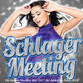 Schlager Meeting – Die besten Discofox Hits 2017 für deine Fox Party 2018 von Various Artists