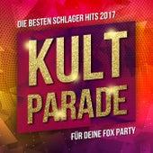 Kult Parade - Die besten Schlager Hits 2017 für deine Party von Various Artists