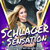Schlager Sensation – Die besten Discofox Hits 2017 für deine Fox Party 2018 von Various Artists