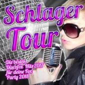 Schlager Tour – Die besten Discofox Hits 2017 für deine Fox Party 2018 von Various Artists