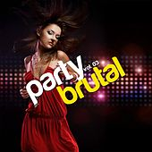 Party Brutal, Vol. 3 von Various Artists