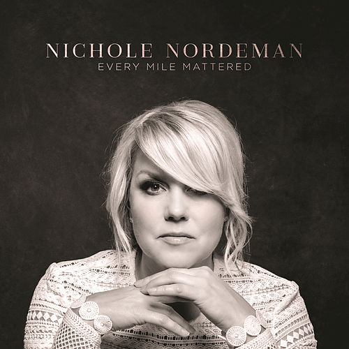 Every Mile Mattered by Nichole Nordeman