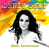 Şükür Kavuşturana by Deniz Seki