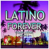 Latino Forever Compilation, Vol. 1 di Various Artists
