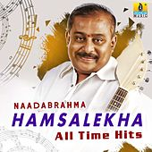 Naadabrahma Hamsalekha All Time Hits by Various Artists