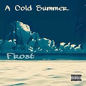 A Cold Summer by Frost
