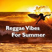 Reggae Vibes For Summer by Various Artists