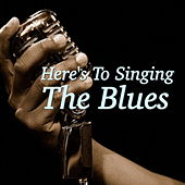Here's To Singing The Blues von Various Artists