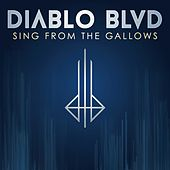 Sing from the Gallows by Diablo Blvd.