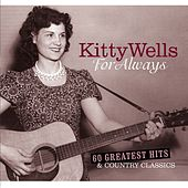 For Always by Kitty Wells